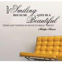 """Keep Smiling Because Life is a Beautiful Thing"" Removable wall decal"